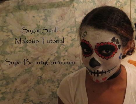 Sugar Skull Day of the Dead Makeup Tutorial (Dia de los Muertos) - Super Beauty Guru | The Super Beauty Guru | Scoop.it