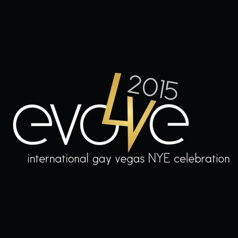 EVOLVE – International Gay Vegas NYE Celebration   Gay Vegas   Scoop.it