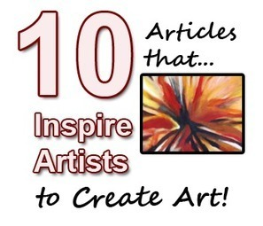 10 Articles that Inspire Artists to Create Art | Artpromotivate | Creatividad e innovacion | Scoop.it