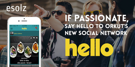 If Passionate, Say hello to Orkut's new social network, HELLO | Esolz Technologies | Scoop.it