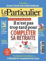 Le Particulier n°1127 - décembre 2016 | les revues au CDI | Scoop.it