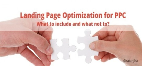 Landing Page Optimization for PPC - What to include and what not to? | Online Marketing | Scoop.it