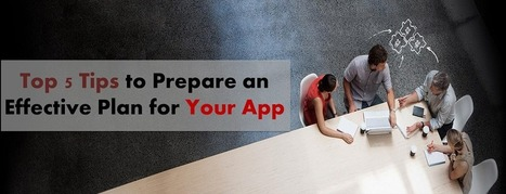 Top 5 Tips to Prepare an Effective Plan for Your App | Mobile App Source Code | Scoop.it
