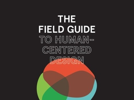 The Field Guide to Human-Centered Design | Social Innovation - Social Entrepreneurship | Scoop.it