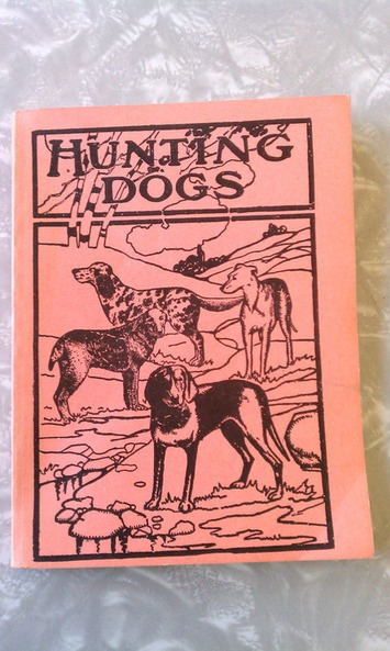 Authentic Vintage Hunting Dogs Book by Oliver Hartley 1920s Softcover Paperback Photos | Antiques & Vintage Collectibles | Scoop.it