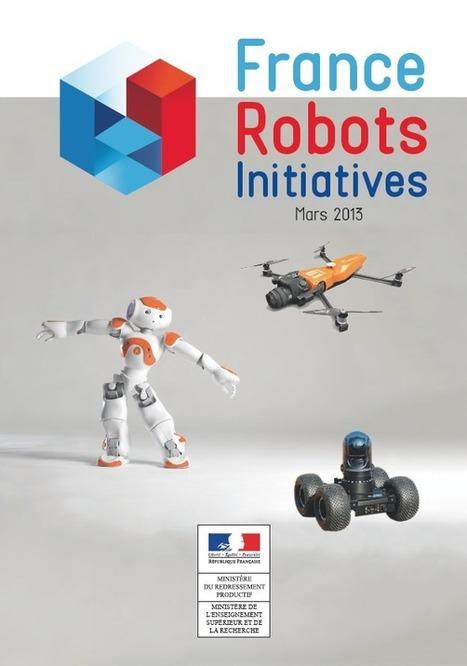 Plan national pour la robotique : « France Robots Initiatives » | Direction générale de la compétitivité, de l'industrie et des services | La robotique, prochain moteur de la croissance économique? | Scoop.it