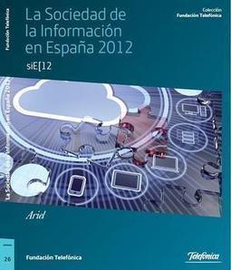 Informe de la Sociedad de la Información en España 2012 | Ciencias de la Documentacion | Scoop.it
