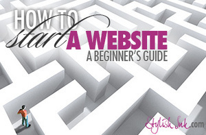 How to Start a Website - A Beginner's Guide - StylishInk.com | Modern Graphic Design & Web Design & Blogging Tips | Scoop.it
