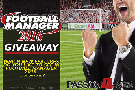 Football Manager 2016 Giveaway: Share Your FM16 Feature Wishlist   Passion for Football Manager   Football Manager 2017   Scoop.it