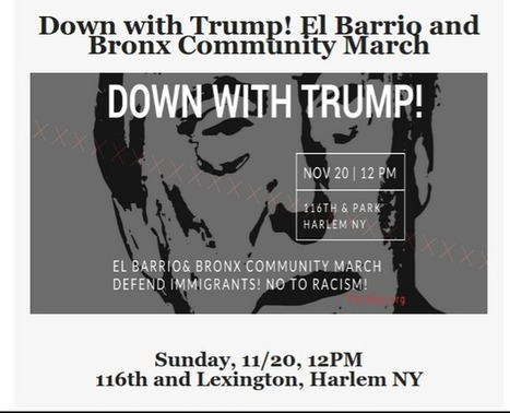 Down with Trump! El Barrio and Bronx Community March, Sunday, November 20th | Society and culture | Scoop.it