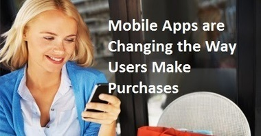 Mobile Apps are Changing the Way Users Make Purchases | Rapidsoft Mobile App Development Company | Mobile App Development & Web Application Development Company USA | Scoop.it