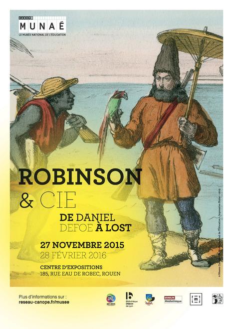 Exposition Robinson et Cie : de Daniel Defoe à Lost du 27 novembre 2015 au 28 fév. 2016   Actualités du Musée national de l'Education (Munaé)   Scoop.it