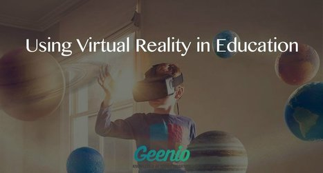 Using Virtual Reality In Education - eLearning Industry | Keep learning | Scoop.it