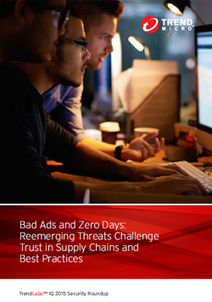 Bad Ads and Zero-Days: Reemerging Threats Challenge Trust in Supply Chains and Best Practices - Security Roundup - Trend Micro USA | Reporting | Scoop.it
