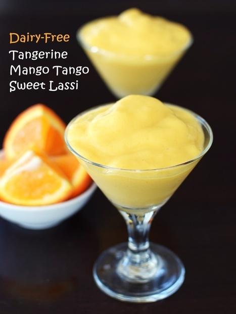 Tangerine Mango Tango Dairy-Free Lassi Recipe | My Vegan recipes | Scoop.it