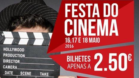 Festa do Cinema 2016: cinema com bilhetes a 2,50€ entre 16 e 18 de maio | Books, Photo, Video and Film | Scoop.it