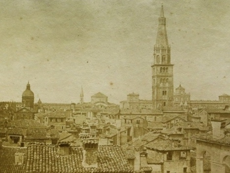 Guarda le prime fotografie scattate a Modena: così era la città nel 1858 [Gazzetta di Modena] | Scoop(it) su Modena | Scoop.it
