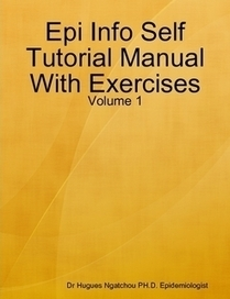 Epi Info Self Tutorial Manual With Exercises by Dr Hugues Ngatchou (Paperback) - Lulu | EPIINFO | Scoop.it