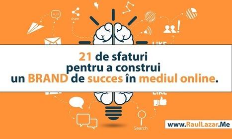 21 de sfaturi pentru a construi un brand de succes in mediul online | Social Media Corner | Scoop.it