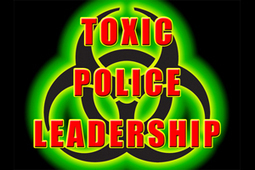 Toxic Police Leadership - Leadership - LawOfficer.com | Leadership, Toxic Leadership, and Systems Thinking | Scoop.it