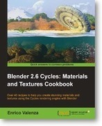 Blender 2.6 Cycles: Materials and Textures Cookbook | Packt Publishing | Books from Packt Publishing | Scoop.it