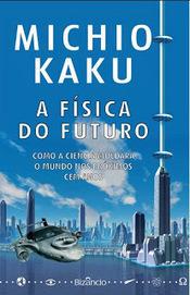 Ler y Criticar: 31 Dias, 31 Passatempos - Dia 5 - A física do futuro   Ficção científica literária   Scoop.it