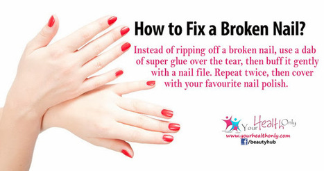 How to Fix a Broken Nail? | Beauty Tips | Scoop.it