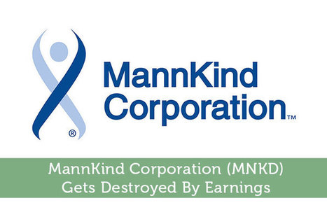 MannKind Corporation (MNKD) Gets Destroyed By Earnings | Airline Miles | Scoop.it