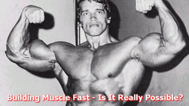 Building Muscle Fast - Is It Really Possible? ~ free belly fat solution   BELLY FAT SOLUTION   Scoop.it