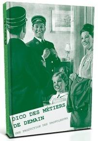 LE TOUR DU MONDE DE DEMAIN EN 80 MÉTIERS ! | Les métiers du futur | Scoop.it