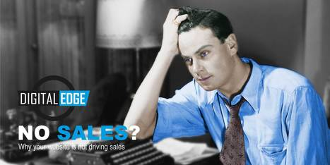 Why your website is not driving sales | Digital Marketing & Web Design | Scoop.it