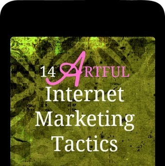 14 Artful Internet Marketing Tactics [Free Guide] | Web Marketing Store | Internet Marketing Blog | Scoop.it