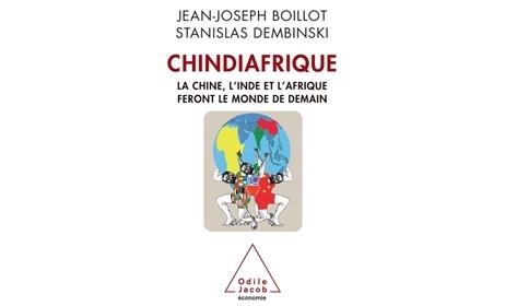 """La """"Chindiafrique"""", clé de la globalisation à venir   16s3d: Bestioles, opinions & pétitions   Scoop.it"""