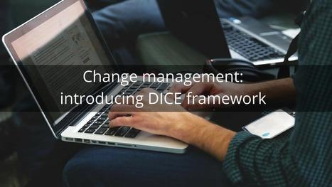Change management: introducing DICE framework   Project Management best practices   Scoop.it