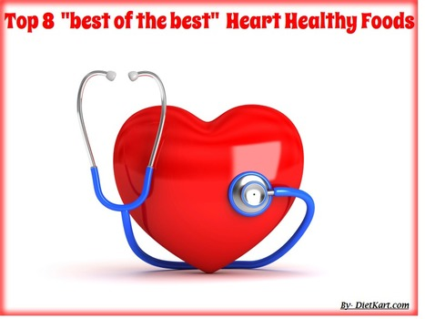 "Top 8 ""best of the best"" Heart Healthy Foods - DietKart.com 