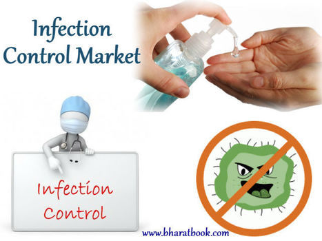 10% Discount on Infection Control Global Market - Bharat Book Bureau | Pharmaceuticals - Healthcare and Travel-tourism | Scoop.it