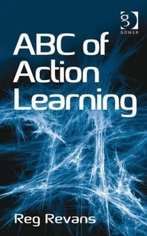 ABC of Action Learning - Reg Revans - Download Business | PNL | Scoop.it