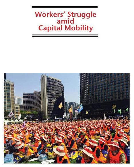 Workers' Struggle amid Capital Mobility (A Short Training Module for Workers) | Asian Labour Update | Scoop.it