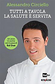 """Il libro """"La salute è servita"""" dello Chef Circiello, lunedì a Roma   FreeGlutenPoint   Scoop.it"""
