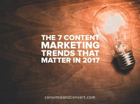 The 7 Content Marketing Trends That Matter in 2017 | seo | Scoop.it