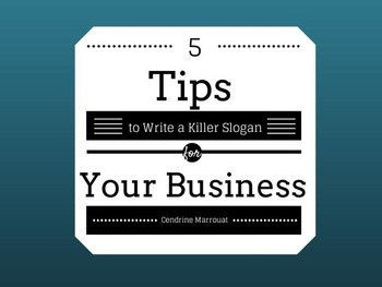 5 Tips to Write a Killer Slogan for Your Business | Business in a Social Media World | Scoop.it