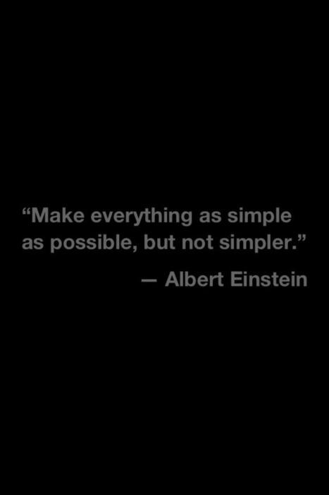 Make things simple, not simpler | Inspirations | Scoop.it