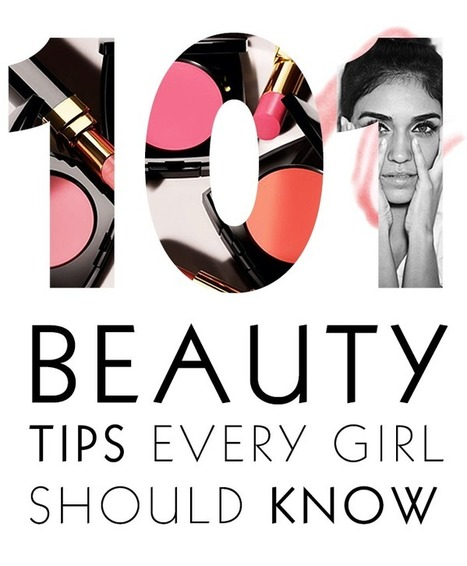 101 Beauty Tips for Girls | Beauty High | Fashion Tips for Women | Scoop.it