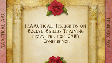 PrAACtical Thoughts on Social Skills Training from the 2016 CARD Conference | AAC: Augmentative and Alternative Communication | Scoop.it