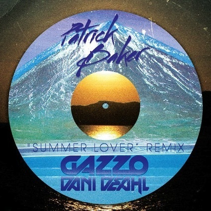 Patrick Baker – Summer Lover (Gazzo & Dani Deahl Remix) | New Music - stupidDOPE.com | ~  ♥ ~ @Harmony60 Music ~  ♥ ~ | Scoop.it
