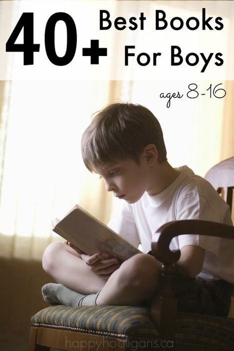 40+ Best Books for Boys Ages 8-16 - Happy Hooligans | The World of Reading | Scoop.it