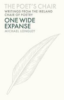 One Wide Expanse - Michael Longley | The Irish Literary Times | Scoop.it
