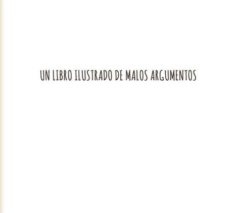 Un libro ilustrado de malos argumentos | Contactos sinápticos | Scoop.it