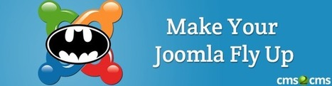 5 Wingbeats to Make Your Joomla CMS Fly Up | Joomla Rock! | Scoop.it