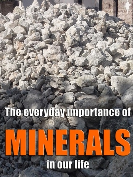 The everyday importance of minerals in our life |Kompass India : Online Business Directory | Extraction industries in India | Scoop.it
